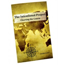 The Intentional Project: Charting the Course